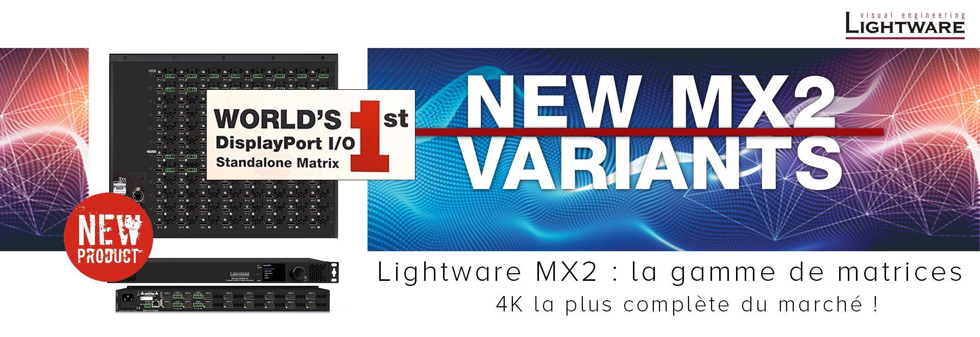 La gamme de matrices 4K la plus complète du marché
