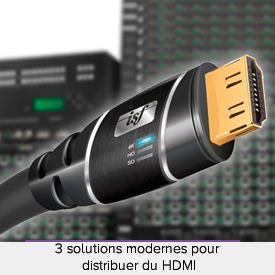 3 solutions modernes pour distribuer du HDMI